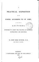 A practical exposition of the Gospel according to st  John  in the form of lects PDF