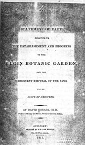 A Statement of Facts Relative to the Establishment and Progress of the Elgin Botanic Garden: And the Subsequent Disposal of the Same to the State of New-York ...