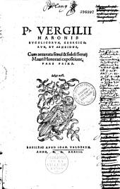 Virgilii Bucolicorum, georgicorum et Aeneidos, cum...servii mauri honorati expositione, pars prima...