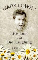 Live Long & Die Laughing