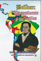 Bolívar: Un continente y un destino: Historiografía de la visión integradora del Libertador