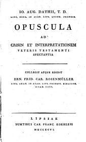 Opuscula ad crisin et interpretationem veteris testamenti spectantia