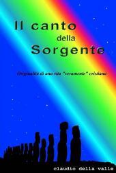 """Il Canto della Sorgente: Originalità di una vita """"veramente"""" Cristiana"""
