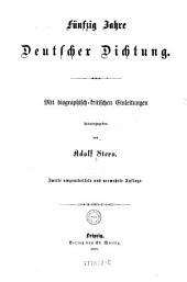 Fünfzig Jahre Deutscher Dichtung: mit biographisch und kritischen Einleitungen