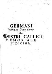 Germani Sinceri Sincerum in Ministri Gallici Memoriale Judicium