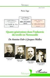 Quatre générations dans l'industrie du textile en Normandie: De Antoine Fahr à Jacques Mallez