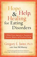 Hope  Help  and Healing for Eating Disorders PDF