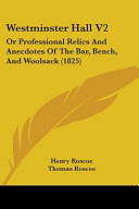 Westminster Hall V2: Or Professional Relics and Anecdotes of the Bar, Bench, and Woolsack (1825)