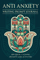 Anti Anxiety   Writing Prompt Journal