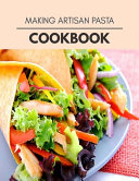 Making Artisan Pasta Cookbook