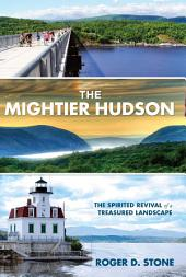 Mightier Hudson: The Spirited Revival of a Treasured Landscape