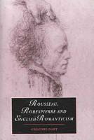 Rousseau  Robespierre and English Romanticism PDF