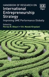 Handbook of Research on International Entrepreneurship Strategy: Improving SME Performance Globally