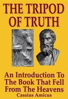 The Tripod of Truth   An Introduction to the Book that Fell from the Heavens PDF
