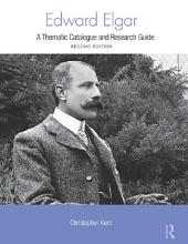 Edward Elgar: A Research and Information Guide, Edition 2