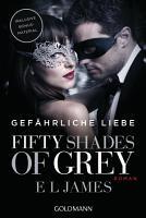 Fifty Shades of Grey   Gef  hrliche Liebe PDF