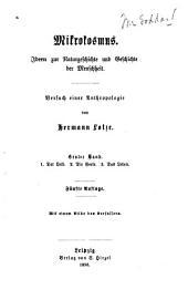 Mikrokosmus: Ideen zur Naturgeschichte und Geschichte der Menschheit : Versuch einer Anthropologie, Bände 1-2