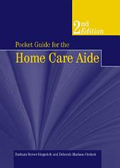 Pocket Guide for the Home Care Aide: Edition 2