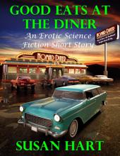 Good Eats At the Diner: An Erotic Science Fiction Short Story