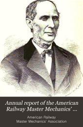 Annual Report of the American Railway Master Mechanics' Association: Volumes 13-16