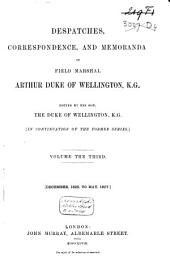 Dispatches, Correspondence and Memoranda of Field Marshal Arthur Duc of Wellington, K.G.: December 1825 to May 1827, Volume 3