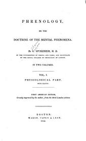 Phrenology, Or The Doctrine of the Mental Phenomena: Physiological part