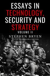 Essays In Technology, Security & Strategy, Volume II