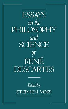 Essays on the Philosophy and Science of Ren   Descartes PDF