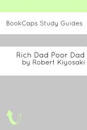 Study Guide: Rich Dad Poor Dad (a BookCaps Study Guide)