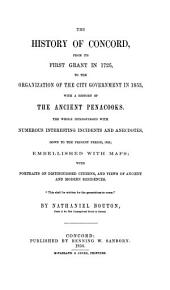 The History of Concord, from Its First Grant in 1725, to the Organization of the City Government in 1853: With a History of the Ancient Penacooks