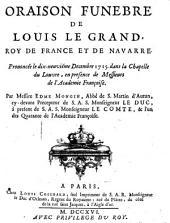 Oraison funebre de Louis le grand, roy de France et de Navarre. Prononcée le dix-neuviéme Decembre 1715 dans la chapelle du Louvre, ... par messire Edme Mongin, abbè de s. Martin d'Autun, ...