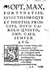 Pacis inter Carolum V. Imp. Caes. Avg. et Franciscum Primum Galliarum Regem christianiss. ad aquas Mortuas in agro Narbonis initæ, descriptio. Per Cornelium Scrib. Grapheum [...] Eiusdem ob Coesareum ex Hispaniis per medias Gallias in patriam, ac præcipuè in suæ Maiest. vrbem Antuerpiam reditum, Gratulatio. His accessere & alia haud iniucunda