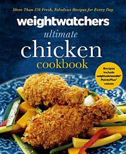 Weight Watchers Ultimate Chicken Cookbook Book