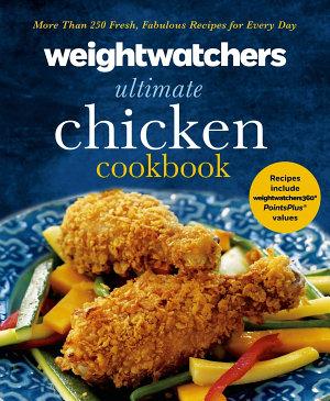 Weight Watchers Ultimate Chicken Cookbook