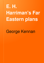 E. H. Harriman's Far Eastern Plans