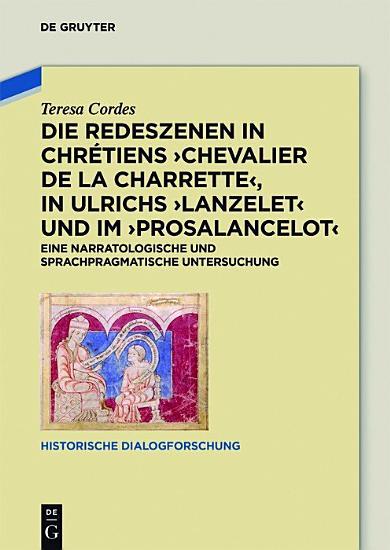 Die Redeszenen in Chr  tiens  Chevalier de la Charrete   in Ulrichs  Lanzelet  und im  Prosalancelot  PDF