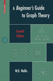 A Beginner's Guide to Graph Theory: Edition 2