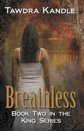 Breathless: The King Quartet, Book 2