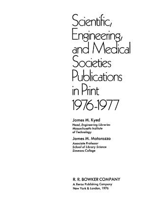 Scientific  Engineering  and Medical Societies Publications in Print  1976 1977 PDF