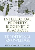 Intellectual Property  Biogenetic Resources and Traditional Knowledge PDF