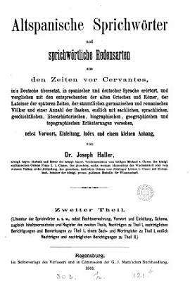Altspanische Sprichw  rter und sprichw  rtliche Redensarten  aus den Zeiten vor Cervantes  in s Deustsche   bers   nebst Einleitung  von J  Haller PDF