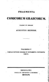 Fragmenta comicorum graecorum: Comicae dictionis index. Composuit Henricus Iacobi. 2 v