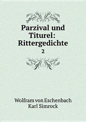 Parzival und Titurel: Rittergedichte: Band 2