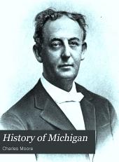 History of Michigan: Volume 3