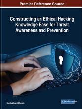 Constructing an Ethical Hacking Knowledge Base for Threat Awareness and Prevention PDF