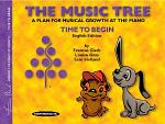 The Music Tree: English Edition Student's Book, Time to Begin