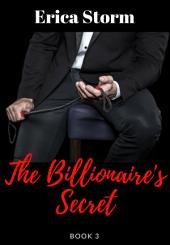 The Billionaire's Secret Part 3: The Billionaire's Secret