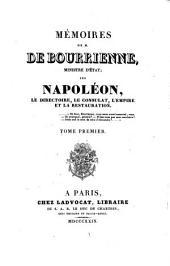 Mémoires de M. de Bourrienne, ministre d'état: sur Napoléon, le directoire, le consulat, l'empire et la restauration, Volume1