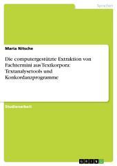 Die computergestützte Extraktion von Fachtermini aus Textkorpora: Textanalysetools und Konkordanzprogramme