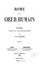 Rome et le coeur humain: études sur le catholicisme